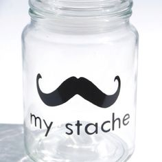 "A jar to hide your ""stache"" (;"