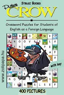 Crow Picture - 400 képpel Leírás: A Crow Picture a sorozat első színes kötete tele kedves, vidám rajzzal. A könyvecske az eddigieknél még játékosabbá és élvezetesebbé teszi a nyelvtanulást. A feladat a rajzok felismerése és az ábrázolt angol szó (vagy annak egy része) beírása a rejtvénybe. www.zolipapa.hu