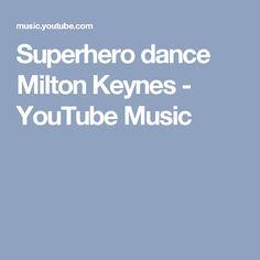 Superhero dance Milton Keynes - YouTube Music