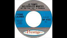 PIERRE LALONDE - LE TEMPS DES FEUILLES MORTES The Prestige, Flowers, Stone, Music
