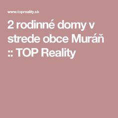 2 rodinné domy v strede obce Muráň :: TOP Reality