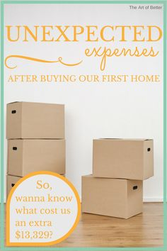 Unexpected Expenses After Buying Our First Home - The Art of Better - This is a MUST read for anyone getting ready to purchase their first house!