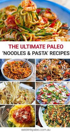 The Ultimate Paleo Noodles & Pasta Recipes - grain-free, gluten-free recipes featuring zucchini noodles, sweet potato and pumpkin noodles, kelp and shirataki pasta and more.