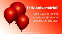 Que DEUS te ilumine e a paz esteja sempre presente em sua vida! Feliz Aniversário!