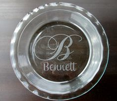 Round Custom Etched Pyrex Glass Pie Plate / by KGCustomDesigns, $19.50