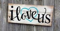 Rustic I love us painted wood sign                                                                                                                                                                                 More