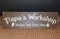 Papa's Workshop primitive wood sign by PrimitiveHodgePodge on Etsy, $16.00