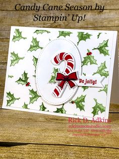 Candy Cane Season Be Jolly Holly Card – Rick D. Adkins (Independent Stampin' Up! Homemade Christmas Cards, Stampin Up Christmas, Christmas Cards To Make, Xmas Cards, Homemade Cards, Holiday Cards, Christmas Crafts, Christmas 2019, Christmas Ideas