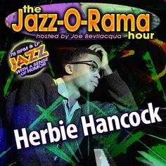 A Jazz-O-Rama Herbie Hancock Birthday Tribute Highlights This Week's The Joe Bev Hour Daws Butler, Herbie Hancock, Sound Stage, The Joe, Jazz, Highlights, Smartphone, Humor, American