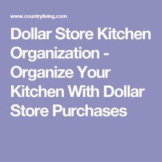 Dollar Store Kitchen Organization - Organize Your Kitchen With Dollar Store Purchases