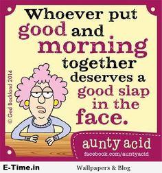 Aunty Acid  Good Morning
