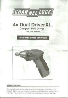 Instruction Manual Channellock Dual Driver XL Model No. Paperback Listing in the Power Tools,Tools,Home & Garden Category on eBid Canada Tools Tools, Home Tools, Serious Injury, Drill Driver, Home Improvement Projects, Helpful Hints, Manual, Canada, Reading