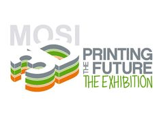 3D Printing the Future - The Exhibition by Museum of Science & Industry — Kickstarter