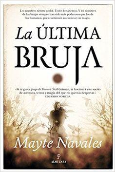 Última Bruja, La (Novela): Amazon.es: Mayte Navales: Libros