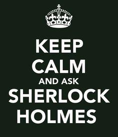 keep calm sherlock | KEEP CALM AND ASK SHERLOCK HOLMES - KEEP CALM AND CARRY ON Image ...