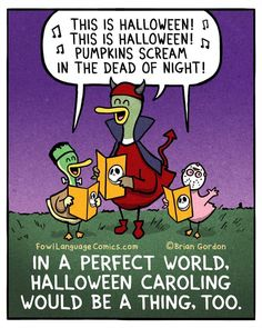 I could go for some Halloween caroling!