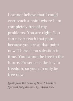 The Power Of Now Quotes Enchanting Quote From The Power Of Now A Guide To Spiritual Enlightenment.