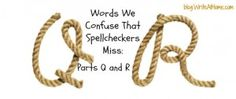 Article on easily confused Homophones: Q and R.