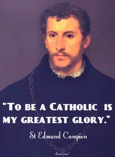 "St. Edmund Campion - ""To be a Catholic is MY greatest glory."" ~ Anastpaul https://unitedblackbooks.org/collections/christianity-jesuits-and-catholicism https://unitedblackbooks.org/collections/christianity-jesuits-and-catholicism"