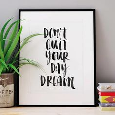 Don't Quit Your Daydream http://www.notonthehighstreet.com/themotivatedtype/product/don-t-quit-your-daydream-watercolour-typography-print @notonthehighst #notonthehighstreet