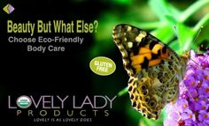 Tip Tuesday Here's something to think about before making your body care selections. Beauty But What Else? Please read your labels. Lovely Is As Lovely Does. Learn more about us at www.lovelyladyproducts.com
