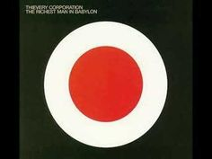 """Thievery Corporation - Until the Morning. From TC's third album """"The Richest Man in Babylon"""""""