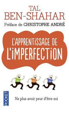 2b85237aec9705 Amazon.fr - L apprentissage de l imperfection - Tal BEN-SHAHAR, Fabrice  MIDAL, Christophe ANDRE, Hélène COLLON - Livres