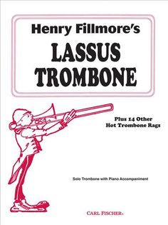 Henry Fillmore's Lassus Trombone (Solo Part with Piano)