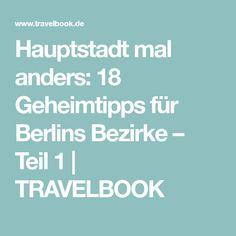 Hauptstadt mal anders: 18 Geheimtipps für Berlins Bezirke – Teil 1 | TRAVELBOOK