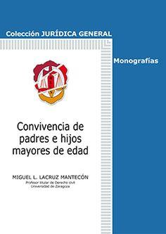Convivencia de padres e hijos mayores de edad / Miguel L. Lacruz Mantecón.    Reus, 2016