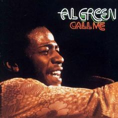 """Al Green, 'Call Me' - By the time they recorded the graceful, almost perfectly rendered Call Me, Green and producer Willie Mitchell could do little wrong. To hammer that home, Green showed he could rival Ray Charles as an interpreter of country songs on the killer downtempo cover of Hank Williams' """"I'm So Lonesome I Could Cry."""""""