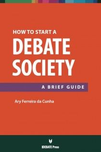 How to Start a Debate Society: A Brief Guide. Download it for free here: http://idebate.org/content/how-start-debate-society-brief-guide