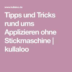 Tipps und Tricks rund ums Applizieren ohne Stickmaschine | kullaloo