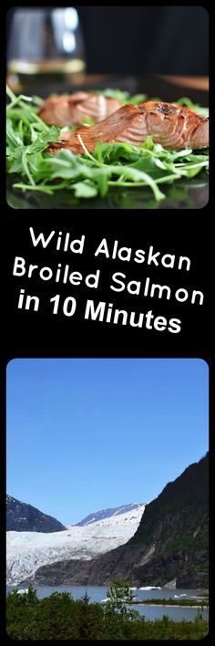 You can have this beautiful broiled salmon from the amazing state of Alaska on your table in 10 minutes!