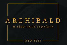 Archibald: a classic slab serif classic serif slab serif typeface.