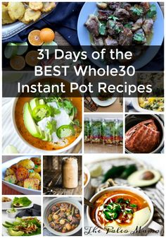 Get 31 of the best Whole30 Instant Pot recipes on the web! Each one is Whole30 compliant and uses the most valuable kitchen appliance - the Instant Pot! https://thepaleomama.com/2018/01/06/one-month-whole-30-instant-pot-recipes/