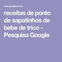 receitas de ponto de sapatinhos de bebe de trico - Pesquisa Google
