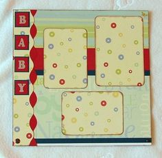 Simple baby layout. #baby #layout #scrapbook #scrapbooking #three
