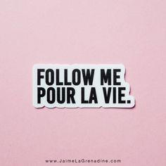 """STICKERS """"FOLLOW ME POUR LA VIE"""" . . . Disponible uniquement sur le shop tictail.com/jaimelagrenadineshop #JaimeLaGrenadine #punchline #citation #mariage #romantisme #amour #love #feministe #feminist #girlpower #grlpwr Inspirational Quotes About Love, Best Love Quotes, La Grenadine, Crush Pics, Le Shop, Sticker Shop, Motivation, Follow Me, Sentences"""