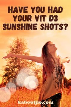 Have You Had Your Vit D3 Sunshine Shots? Many of us can't get enough Vitamin D from sun or food, in those cases, a one-a-day Nativa Complex® Vitamin D3 can fill the gap