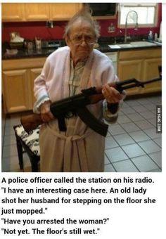Never mess with grandma. Never.