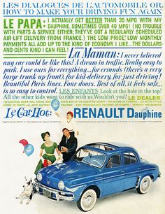 Past Print: Renault Dauphine ads / 1960 American Graffiti, Classic Motors, Classic Cars, Station Wagon, Renault Nissan, Great Ads, Car Posters, Car Advertising, Retro Cars