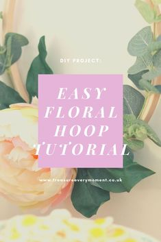 Treasure Every Moment - Easy Floral Flower Hoop Tutorial - How to Make a Floral Hoop at home - wedding, birthday party, bedroom decoration, home decor etc. Next Flowers, Floral Flowers, Pretty Flowers, Diy Party Bags, That Poppy, Wooden Embroidery Hoops, Thing 1, Floral Hoops, Different Plants