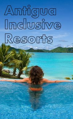 Antigua All Inclusive Hotels And Resorts Looking For Beach Vacation Options In The Family Or A Couples Honeymoon Adult Travel Coc
