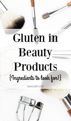 Beauty Products Gluten in Beauty Products? Hidden ingredients to look for when buying cosmetics, hair products and skin care!Gluten in Beauty Products? Hidden ingredients to look for when buying cosmetics, hair products and skin care! Best Gluten Free Recipes, Gluten Free Diet, Foods With Gluten, Dairy Free, Gf Recipes, Lactose Free, Nut Free, Paleo Diet, Grain Free