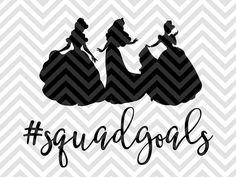 Squad Goals Disney Princess Girls SVG file - Cut File - Cricut projects - cricut ideas - cricut explore - silhouette cameo projects - Silhouette projects by KristinAmandaDesigns