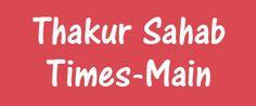 Thakur Sahab Times