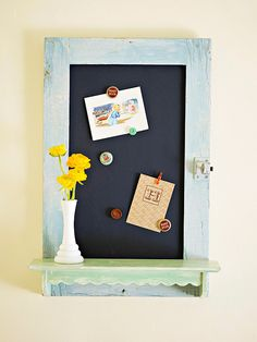An old cabinet door is transformed into a beautiful memo board.    How to make it: Mount a small shelf to a vintage cabinet door. Apply your favorite finish. Cover the inset panel in chalkboard paint with a magnetic additive. Hang in the kitchen, home office, or mudroom.