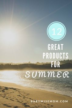Great products for summer time. There is something for everyone in the family on this list.