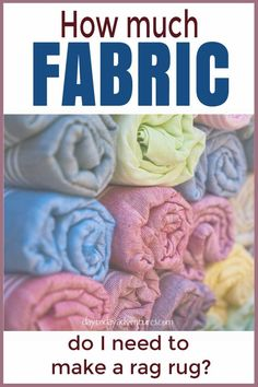 How much fabric do I need to make a rag rug? - DaytoDayAdventures.com